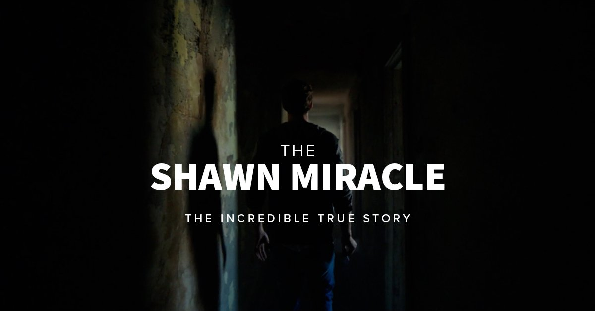The Shawn Miracle - The Incredible True Story